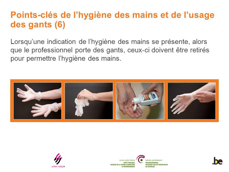 Points-clés de l'hygiène des mains et de l'usage des gants (6)