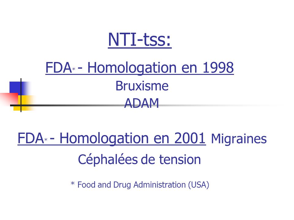NTI-tss: FDA. - Homologation en 1998 Bruxisme ADAM FDA