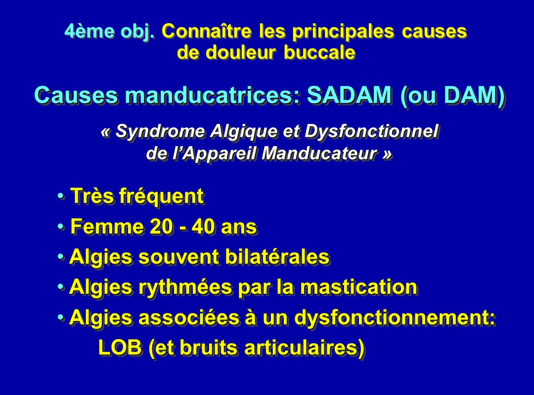 Causes manducatrices: SADAM (ou DAM)