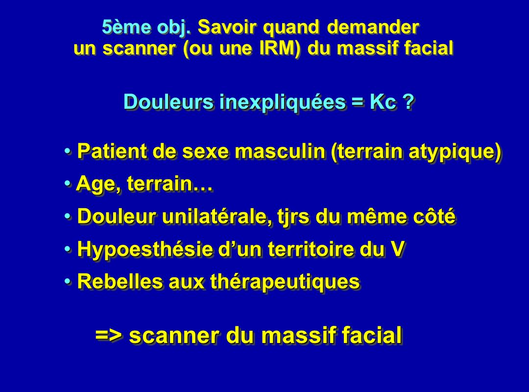 => scanner du massif facial