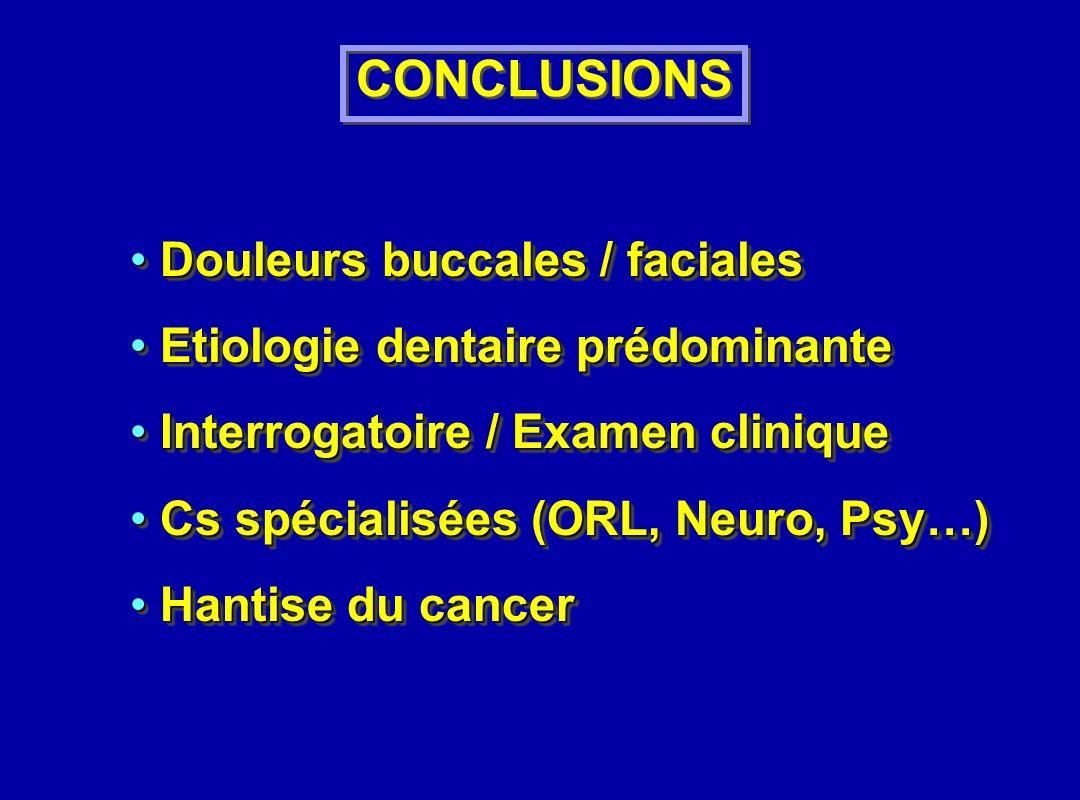 CONCLUSIONS Douleurs buccales / faciales