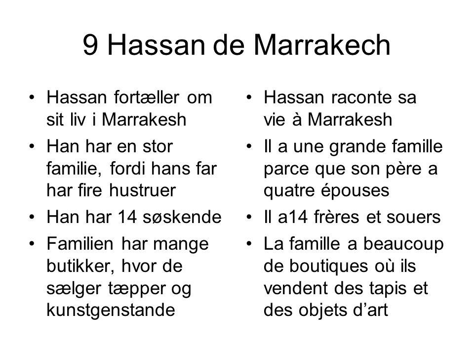 9 Hassan de Marrakech Hassan fortæller om sit liv i Marrakesh