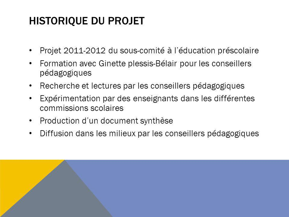 Historique du projet Projet 2011-2012 du sous-comité à l'éducation préscolaire.