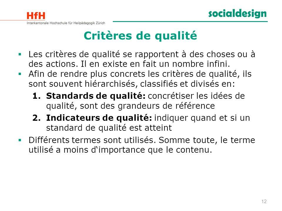 Critères de qualité Les critères de qualité se rapportent à des choses ou à des actions. Il en existe en fait un nombre infini.