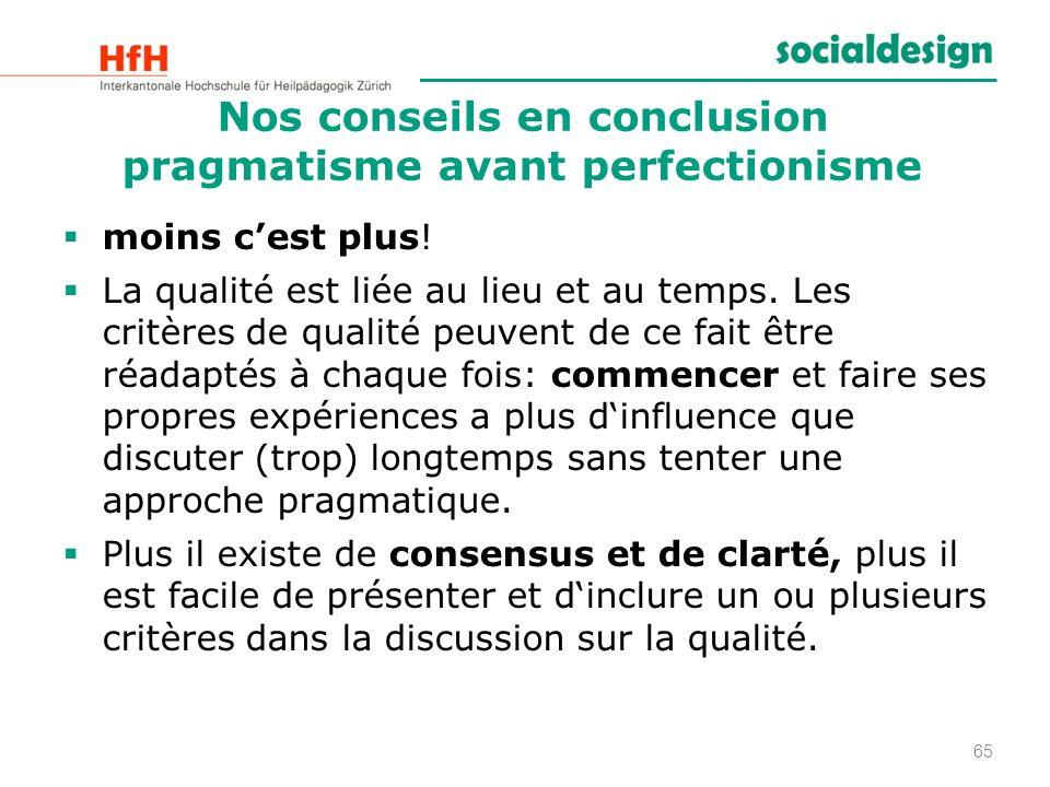 Nos conseils en conclusion pragmatisme avant perfectionisme