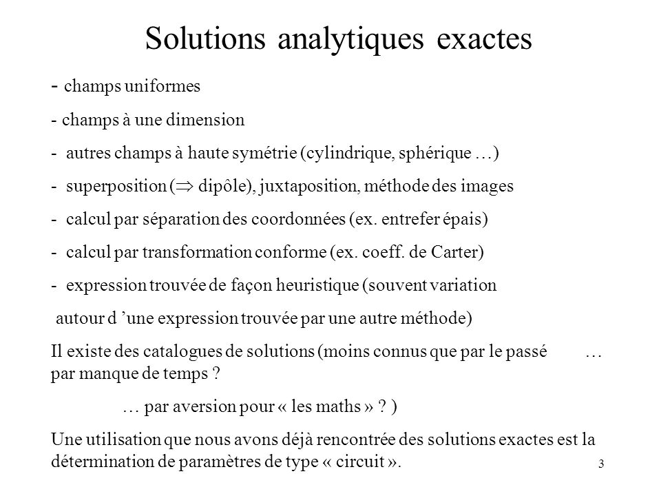 Solutions analytiques exactes