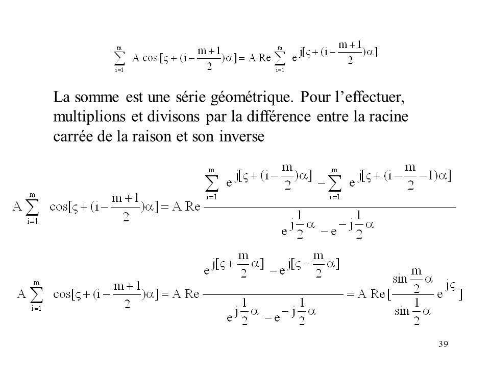 La somme est une série géométrique