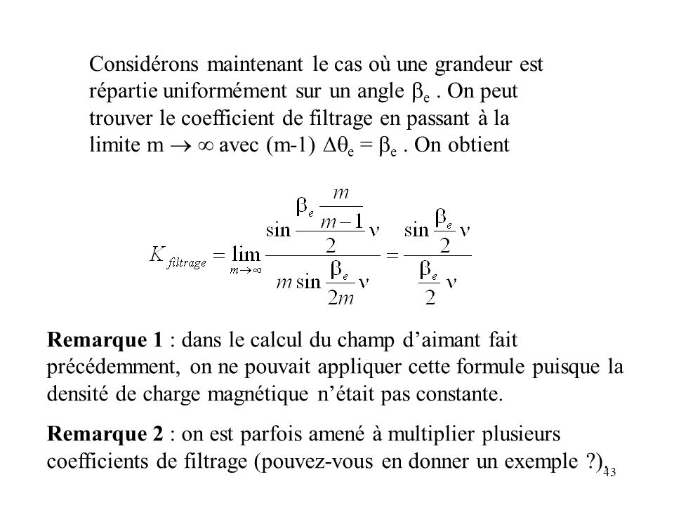 Considérons maintenant le cas où une grandeur est répartie uniformément sur un angle be . On peut trouver le coefficient de filtrage en passant à la limite m   avec (m-1) Dqe = be . On obtient