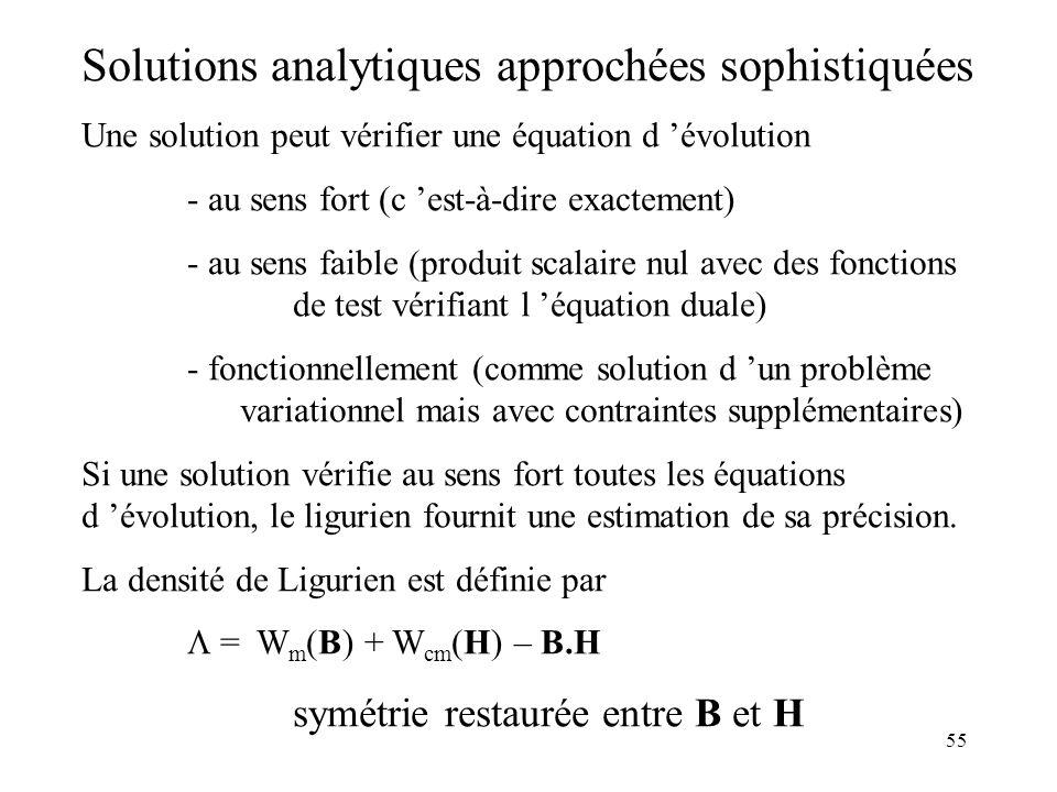 Solutions analytiques approchées sophistiquées