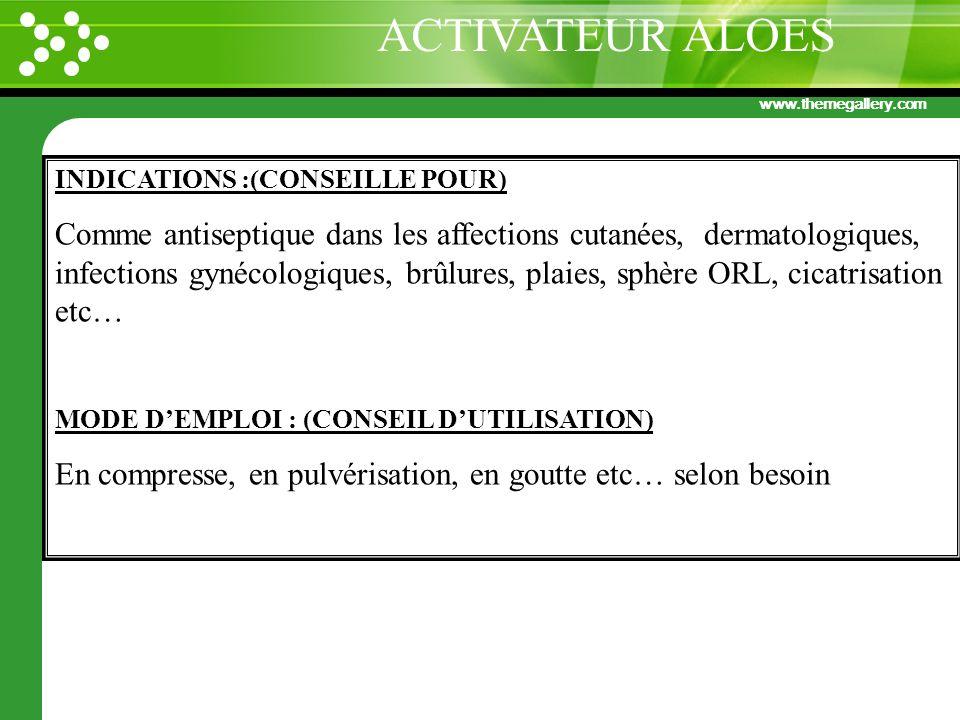 ACTIVATEUR ALOES INDICATIONS :(CONSEILLE POUR)