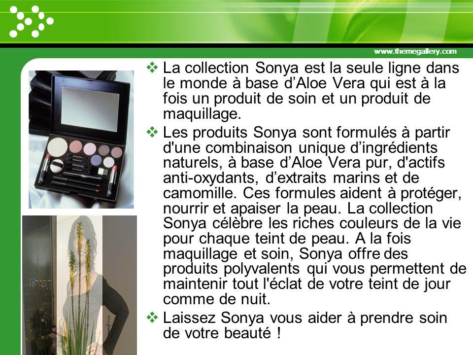 La collection Sonya est la seule ligne dans le monde à base d'Aloe Vera qui est à la fois un produit de soin et un produit de maquillage.