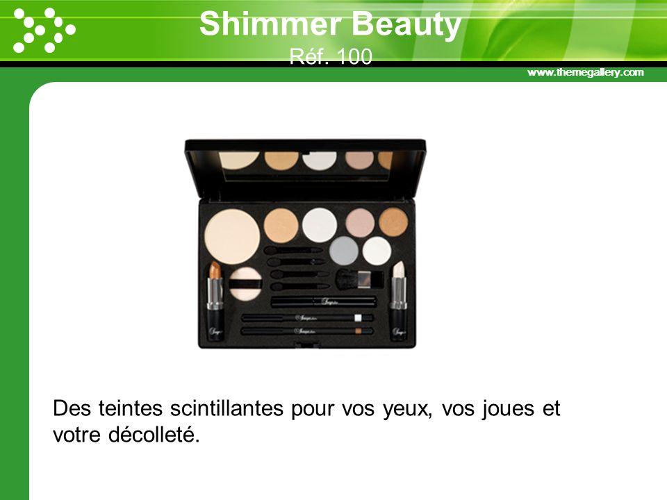 Shimmer Beauty Réf. 100 Des teintes scintillantes pour vos yeux, vos joues et votre décolleté.