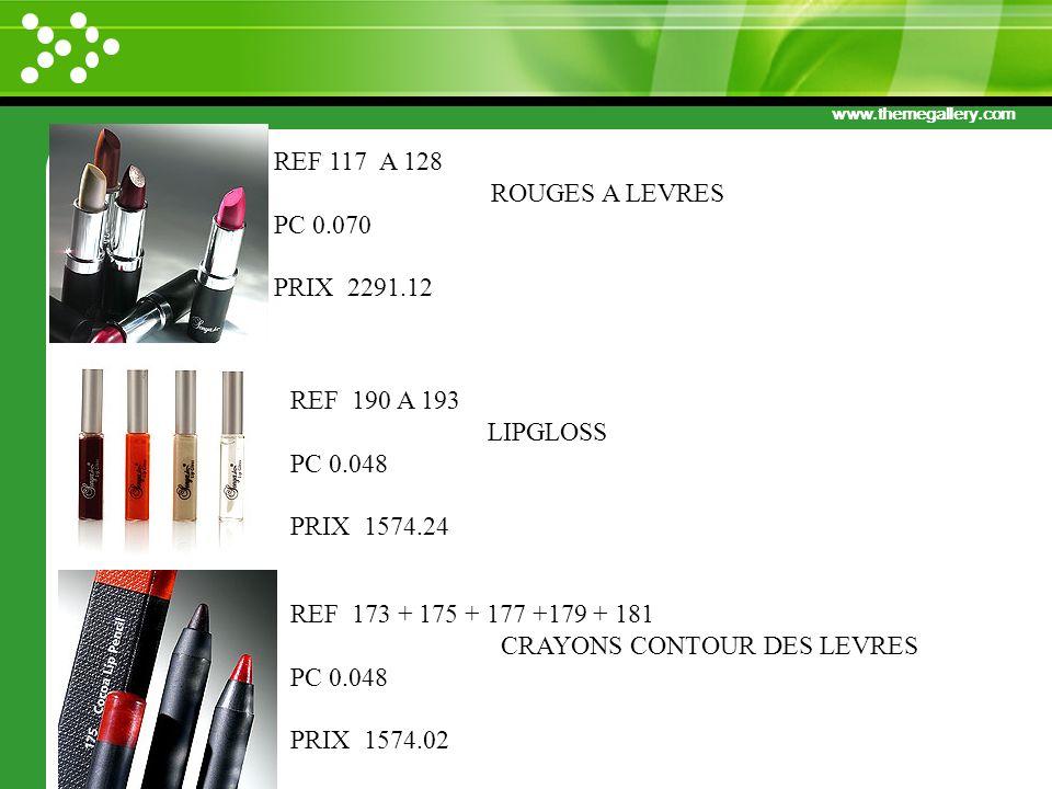 REF 117 A 128 ROUGES A LEVRES. PC 0.070. PRIX 2291.12. REF 190 A 193. LIPGLOSS. PC 0.048. PRIX 1574.24.