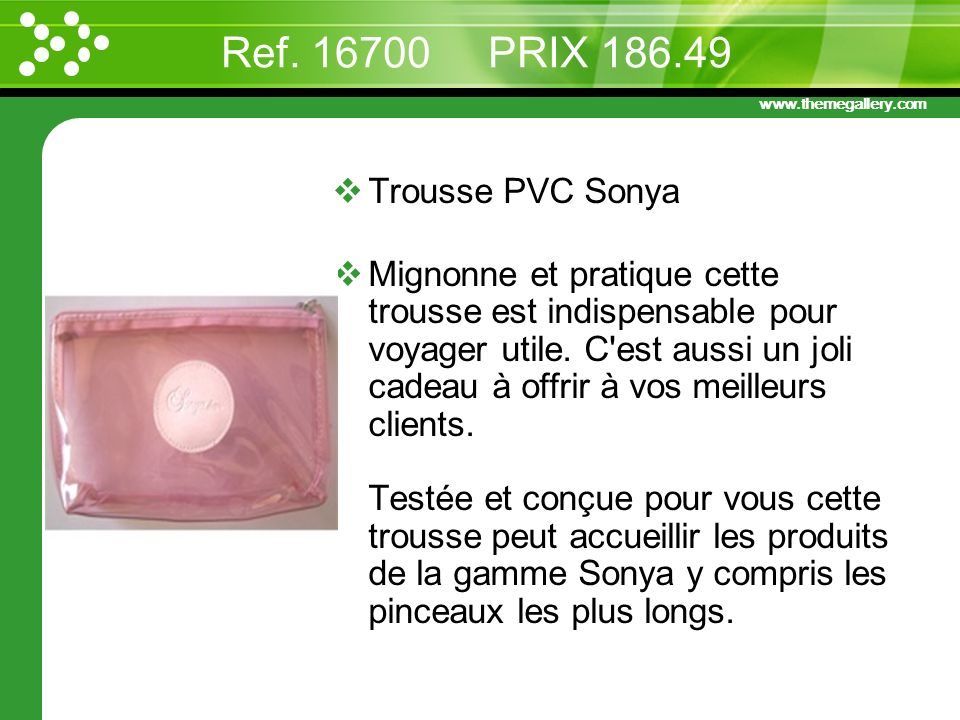 Ref. 16700 PRIX 186.49 Trousse PVC Sonya
