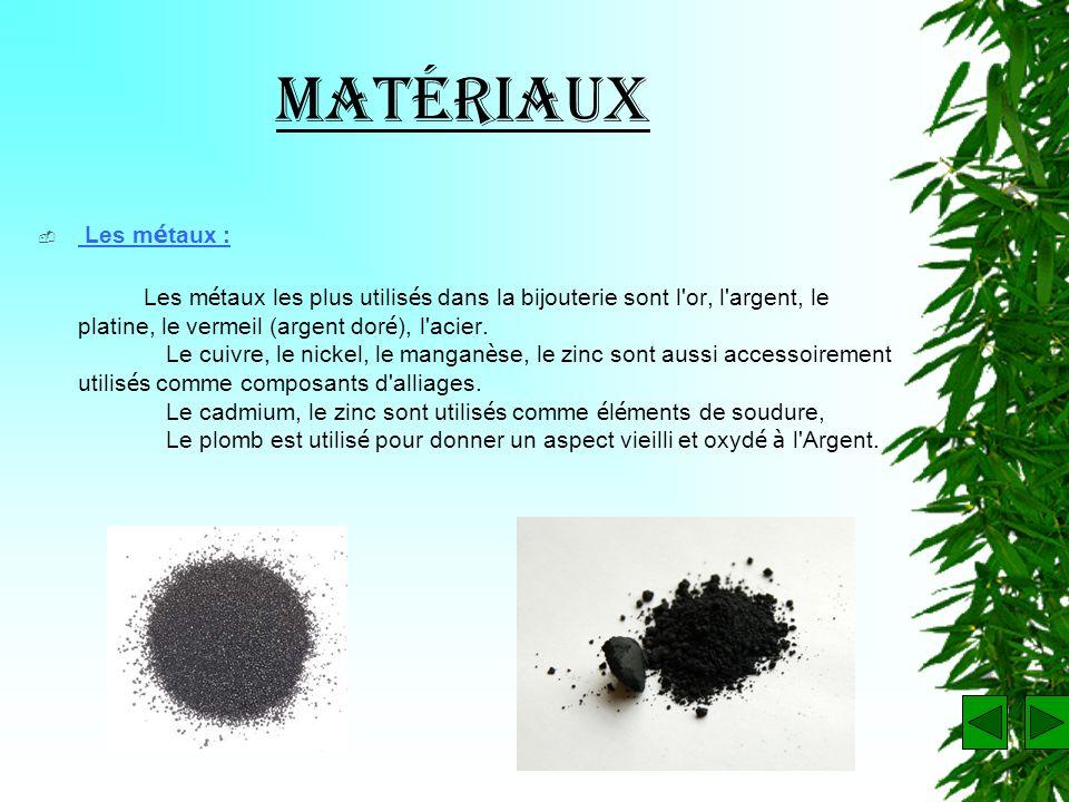 Matériaux Les métaux :