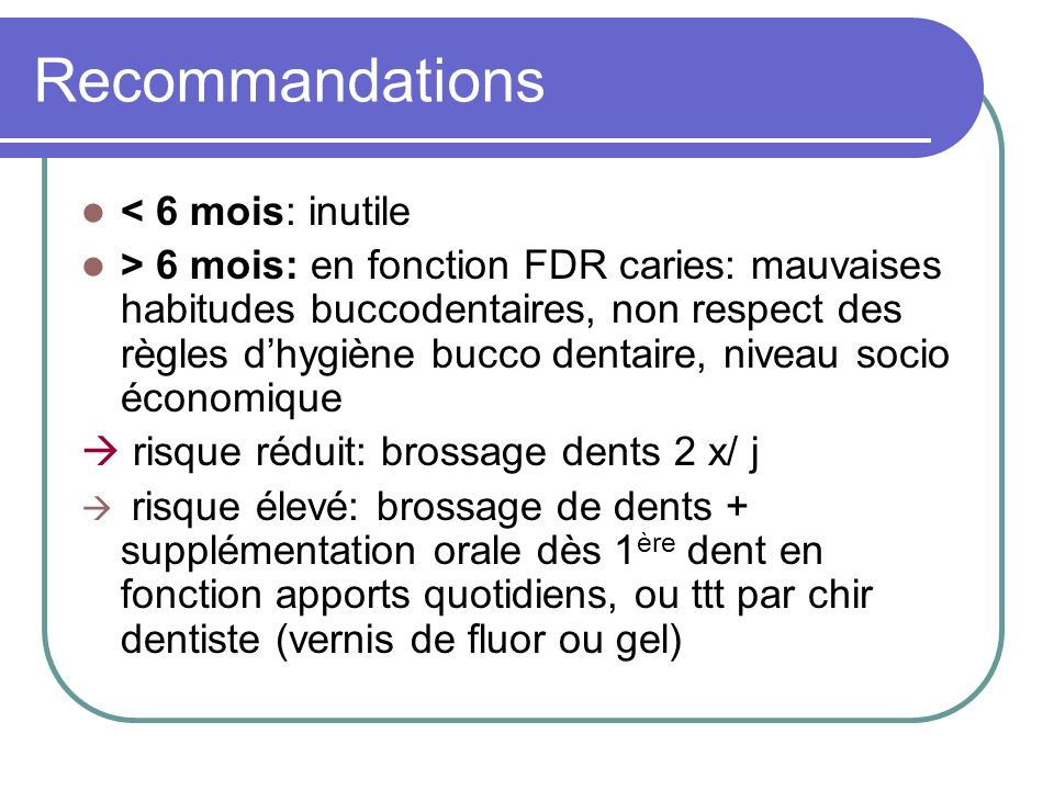 Recommandations < 6 mois: inutile