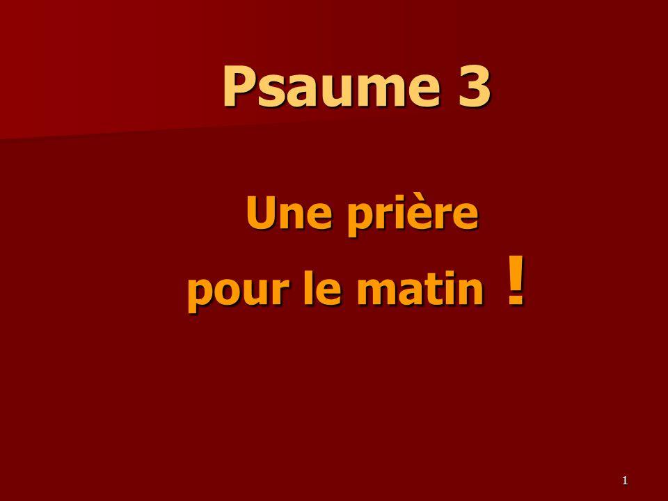 Psaume 3 Une prière pour le matin !