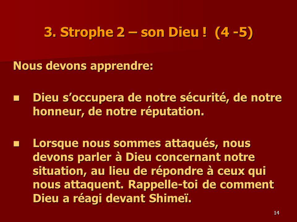 3. Strophe 2 – son Dieu ! (4 -5) Nous devons apprendre: