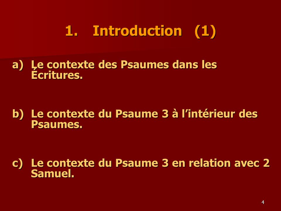 1. Introduction (1) a) Le contexte des Psaumes dans les Écritures.