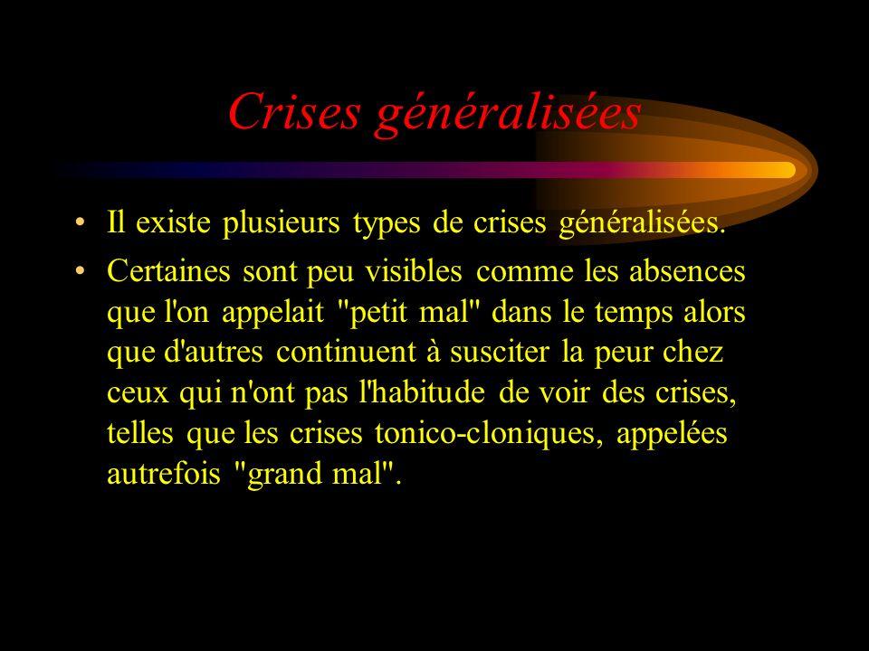 Crises généralisées Il existe plusieurs types de crises généralisées.