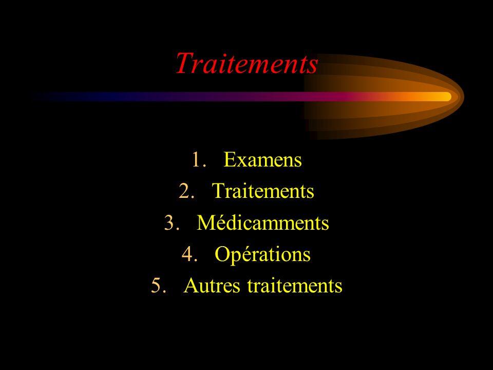 Traitements Examens Traitements Médicamments Opérations