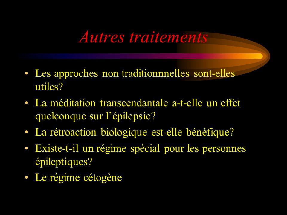 Autres traitements Les approches non traditionnnelles sont-elles utiles La méditation transcendantale a-t-elle un effet quelconque sur l'épilepsie
