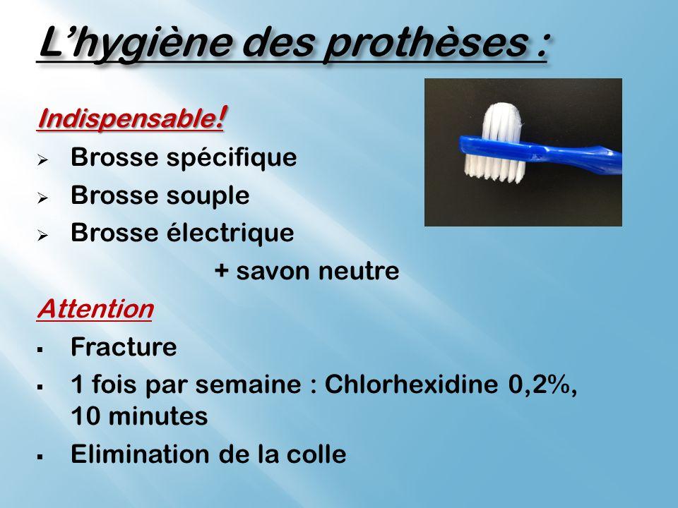 L'hygiène des prothèses :