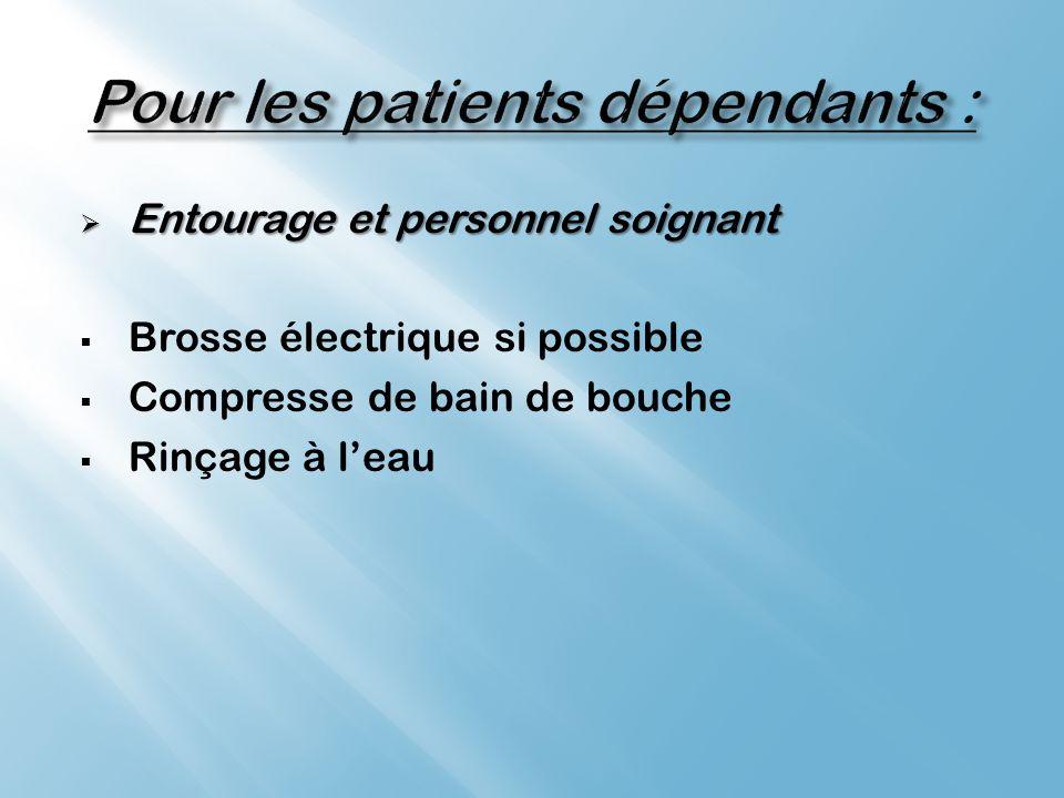 Pour les patients dépendants :