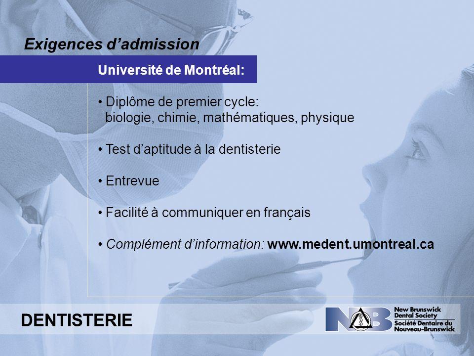 DENTISTERIE Exigences d'admission Université de Montréal: