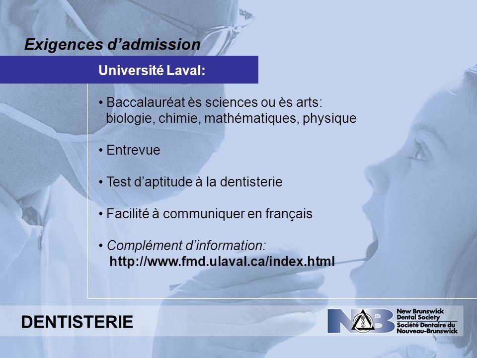 DENTISTERIE Exigences d'admission Université Laval: