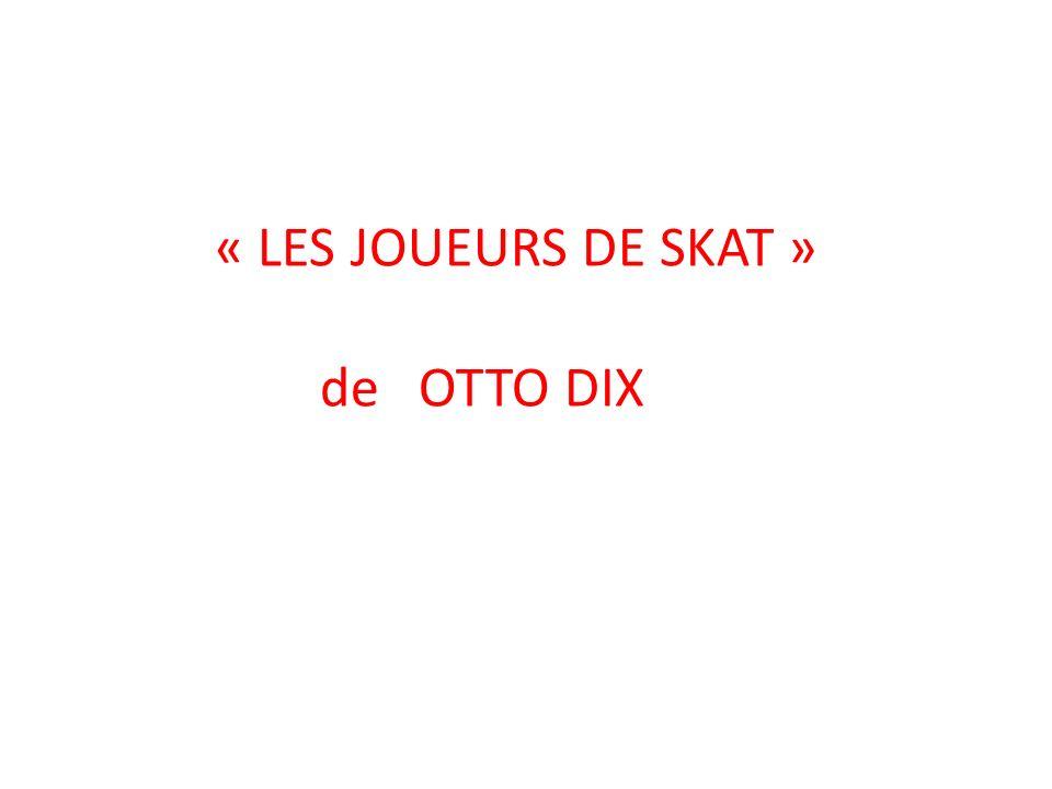 « LES JOUEURS DE SKAT » de OTTO DIX