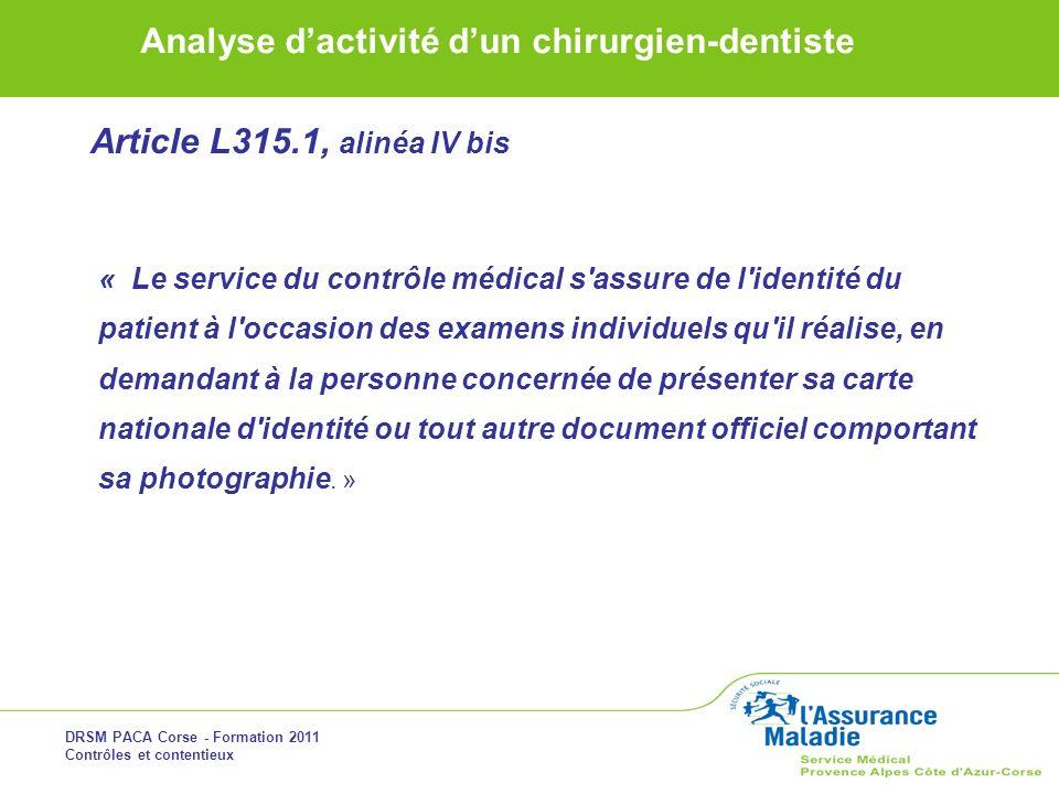 Article L315.1, alinéa IV bis « Le service du contrôle médical s assure de l identité du.