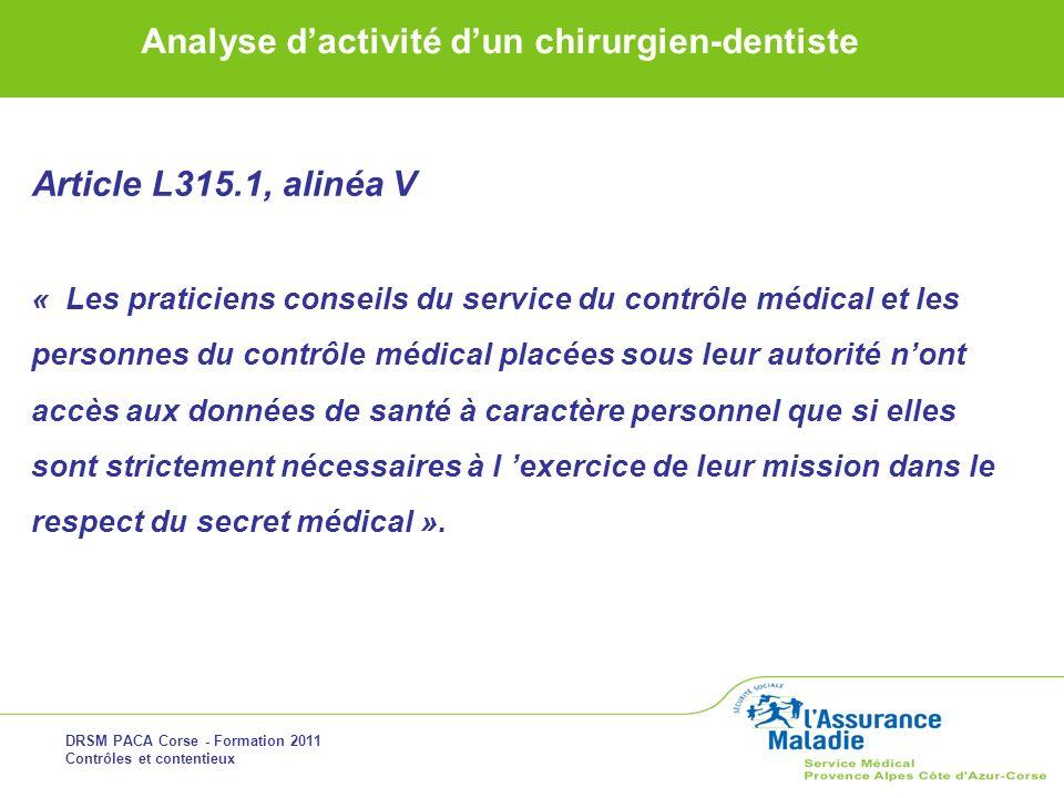 Article L315.1, alinéa V « Les praticiens conseils du service du contrôle médical et les.
