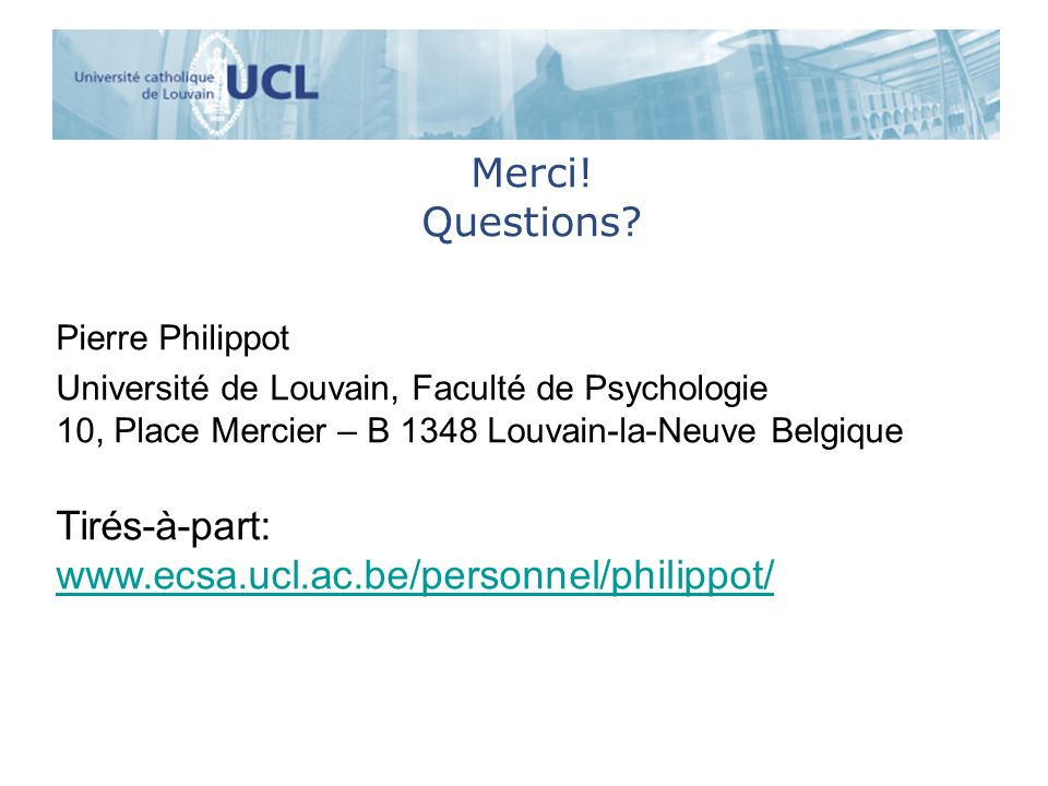 Merci! Questions Pierre Philippot