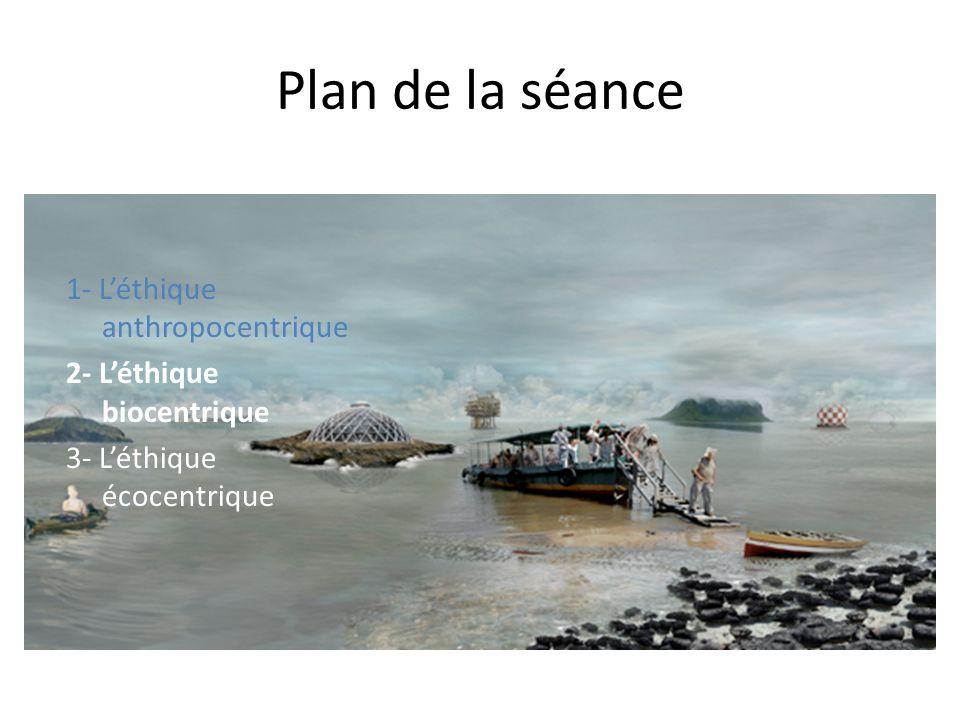 Plan de la séance 1- L'éthique anthropocentrique