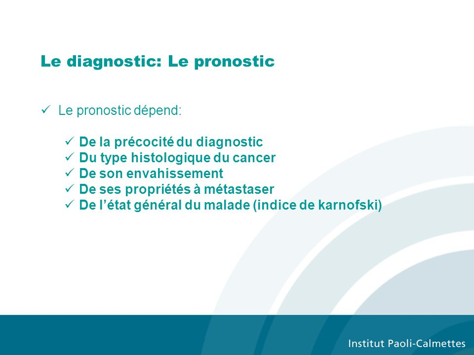 Le diagnostic: Le pronostic