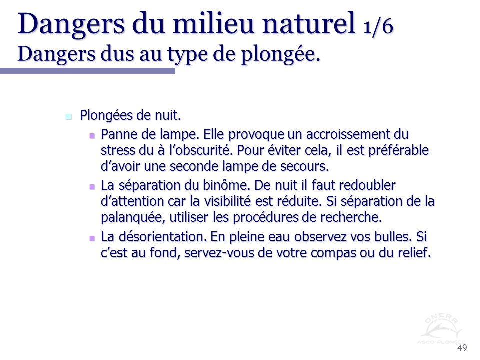 Dangers du milieu naturel 1/6 Dangers dus au type de plongée.