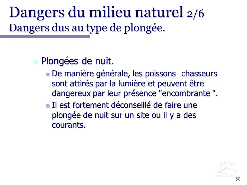 Dangers du milieu naturel 2/6 Dangers dus au type de plongée.