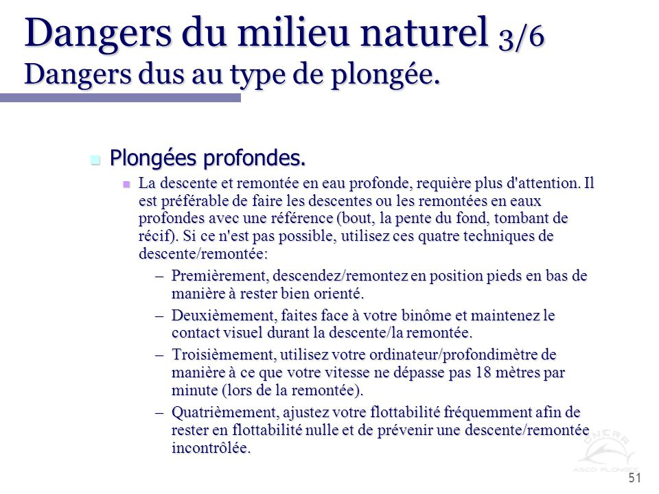 Dangers du milieu naturel 3/6 Dangers dus au type de plongée.
