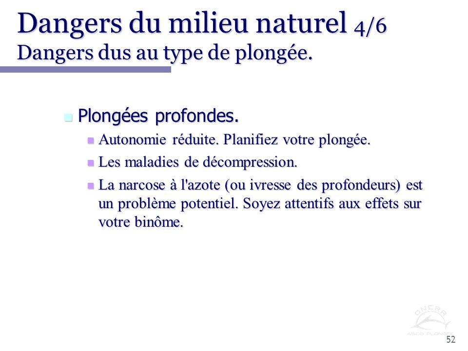 Dangers du milieu naturel 4/6 Dangers dus au type de plongée.