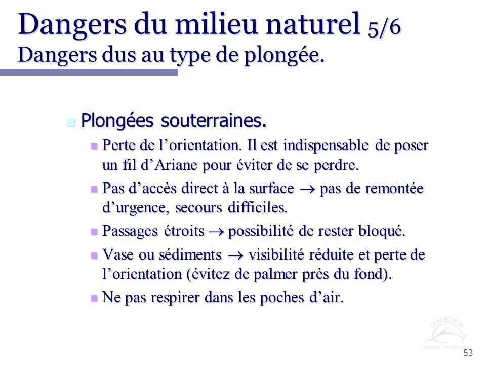 Dangers du milieu naturel 5/6 Dangers dus au type de plongée.