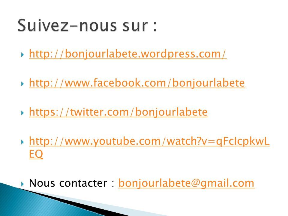 Suivez-nous sur : http://bonjourlabete.wordpress.com/
