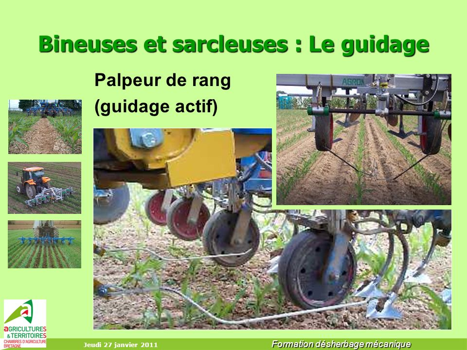 Bineuses et sarcleuses : Le guidage