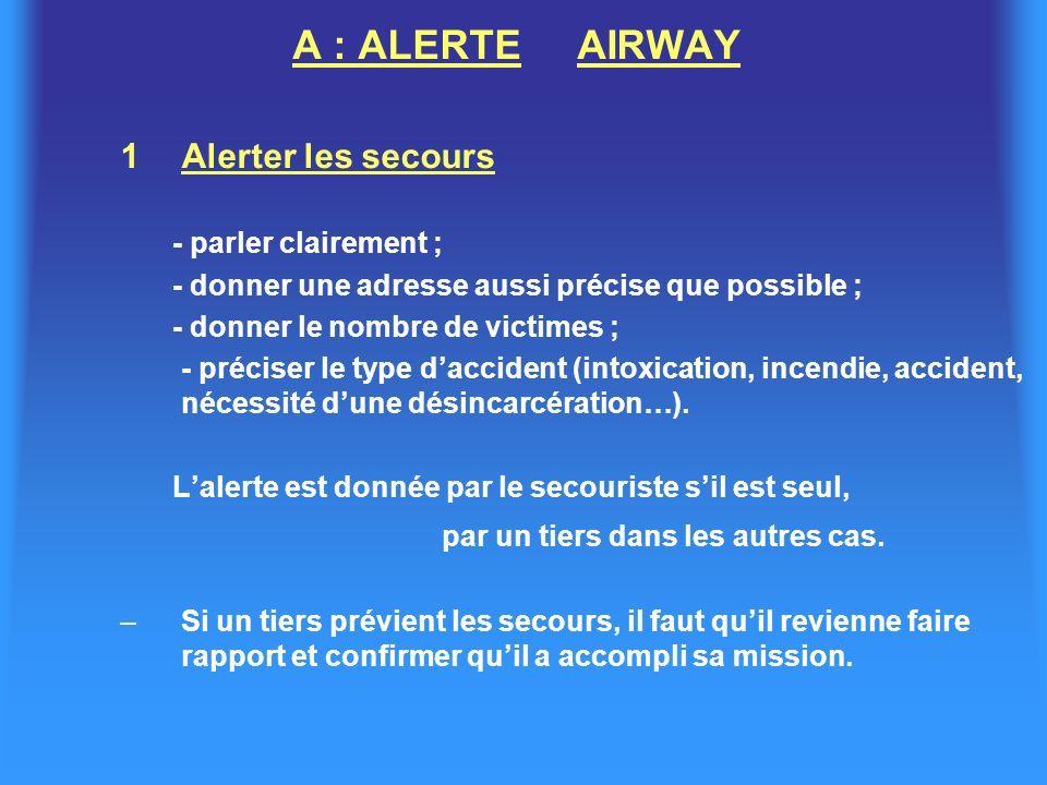 A : ALERTE AIRWAY Alerter les secours