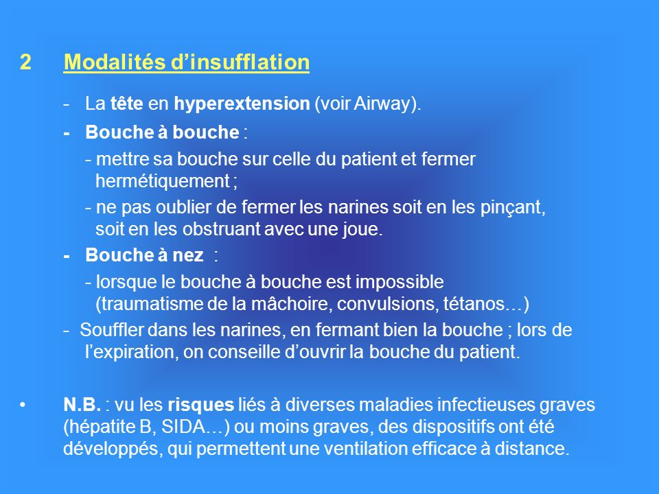 - La tête en hyperextension (voir Airway).