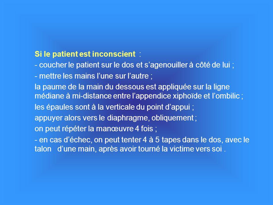 Si le patient est inconscient :