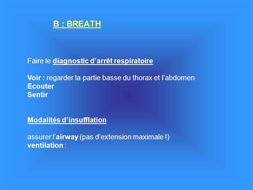 B : BREATH Faire le diagnostic d'arrêt respiratoire