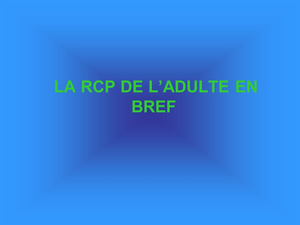 LA RCP DE L'ADULTE EN BREF