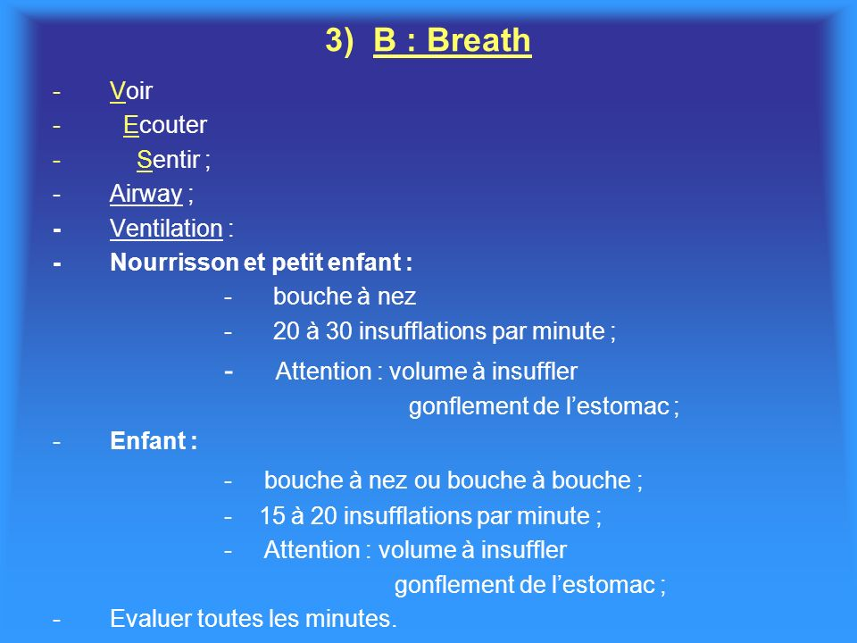 3) B : Breath Attention : volume à insuffler