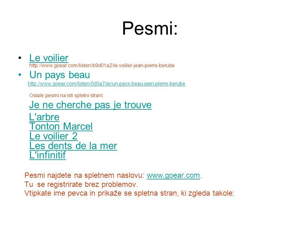 Pesmi: Le voilier http://www.goear.com/listen/b9d01a2/le-voilier-jean-pierre-berube. Un pays beau.